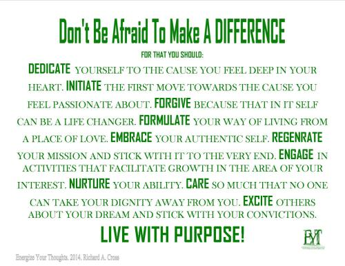 Don't Be Afraid to Make A Difference