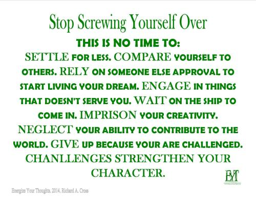 Stop Screwing Yourself Over