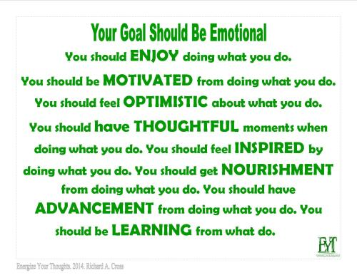 Your Goal Should Be Emotional